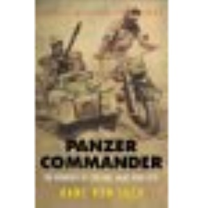 Panzer Commander: The Memoirs of Colonel Hans von Luck (Cassell Military Paperbacks)