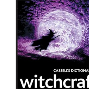 Cassell's Dictionary of Witchcraft (Cassell reference)