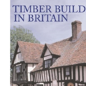 Timber Buildings in Britain (Vernacular Buildings (Yale))