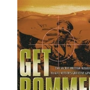 Get Rommel: The secret British mission to kill Hitler's greatest general (Cassell Military Paperbacks)