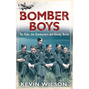 Bomber Boys: The Ruhr, the Dambusters and bloody Berlin (Bomber War Trilogy 1)