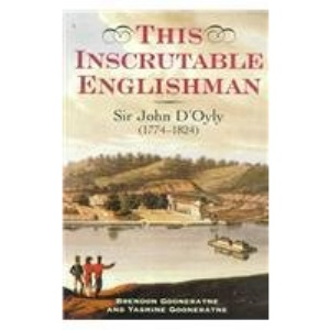 This Inscrutable Englishman: Sir John d'Oyly, Baronet, 1774-1824