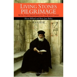 Living Stones Pilgrimage: With the Christians of the Holy Land