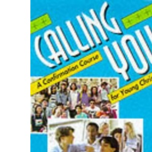 Calling You: A Confirmation Course for All Ages