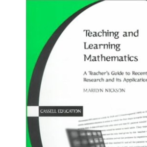 Teaching and Learning Mathematics: A Teacher's Guide to Recent Research (Cassell Education)
