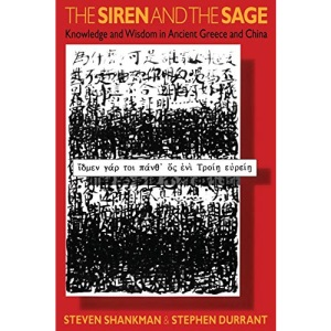 The Siren and the Sage: Knowledge and Wisdom in Ancient Greece and China