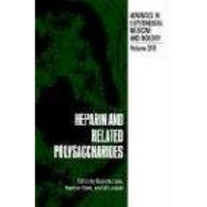 Heparin and Related Polysaccharides (Advances in Experimental Medicine and Biology)