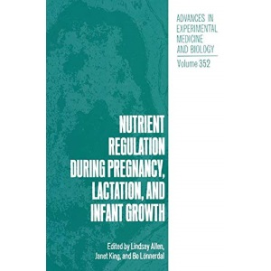 Nutrient Regulation during Pregnancy, Lactation and Infant Growth: Proceedings of a Conference Held in Stockholm, Sweden/Helsinki, Finland, August ... in Experimental Medicine and Biology)