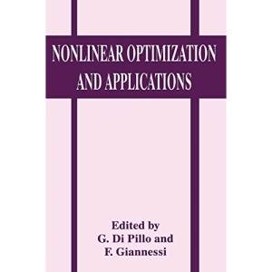 Nonlinear Optimization and Applications: Proceedings of the International School of Mathematics G Stampacchia 21st Workshop Held in Erice, Italy, June 13-21, 1995