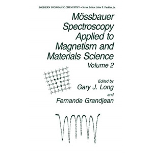 Mössbauer Spectroscopy Applied to Magnetism and Materials Science Volume 2: v. 2 (Modern Inorganic Chemistry)