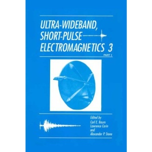 Ultra-Wideband, Short-Pulse Electromagnetics 3: Proceedings of the Third International Conference Held in Albuquerque, New Mexico, May 27-31, 1996