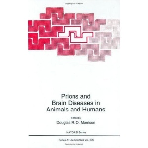 Prions and Brain Diseases in Animals and Humans: Proceedings of a NATO ARW Held in Erice, Italy, August 19-23, 1996 (Nato Science Series: A:)