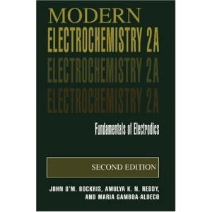 Modern Electrochemistry 2A: Fundamentals of Electrodics: Fundamentals of Electrodics v. 2a