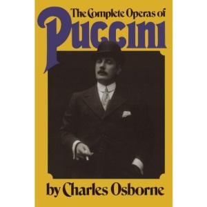 The Complete Operas of Puccini (Da Capo Paperback)