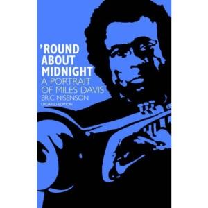 Round About Midnight: a Portrait of Miles Davis
