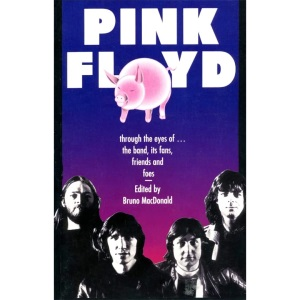 Pink Floyd: Through the Eyes of the Band, Its Fans, Friends and Foes