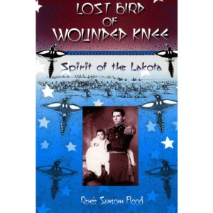 Lost Bird of Wounded Knee: Spirit of the Lakota