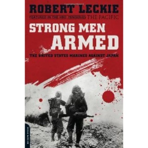 Strong Men Armed: The United States Marines vs. Japan