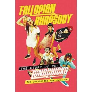 Fallopian Rhapsody: The Story of the Lunachicks