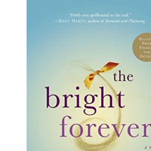 Bright Forever, The: A Novel
