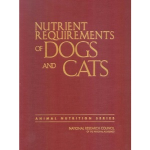 Nutrient Requirements of Dogs and Cats (Nutrient Requirements of Domestic Animals: A Series)