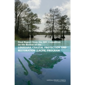 Final Report from the NRC Committee on the Review of the Louisiana Coastal Protection and Restoration (LACPR) Program