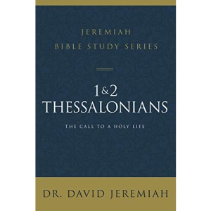 1 and 2 Thessalonians (Jeremiah Bible Study Series): Standing Strong Through Trials