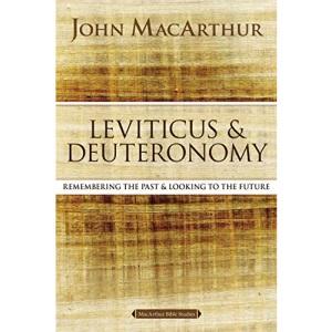Leviticus and Deuteronomy (MacArthur Bible Studies)