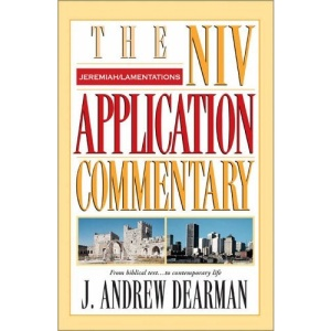 Jeremiah, Lamentations (NIV Application Commentary)