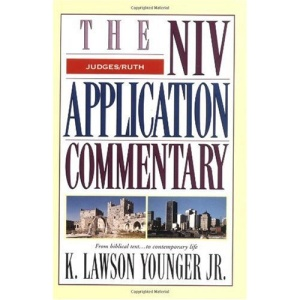 Judges: Ruth (NIV Application Commentary S.): The Niv Application Commentary: from Biblical Text...to Contemporary Life