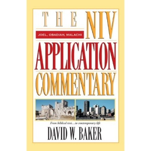 Joel, Obadiah, Malachi (NIV Application Commentary)