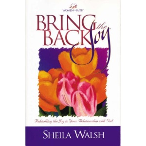 Bring Back the Joy: Rekindling the Joy in Your Relationship with God