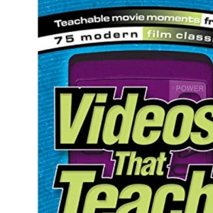 Videos That Teach: Teachable Movie Moments from 75 Modern Film Classics (Youth Specialties)