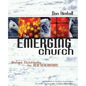 The Emerging Church: Vintage Christianity for New Generations (Emergent YS)
