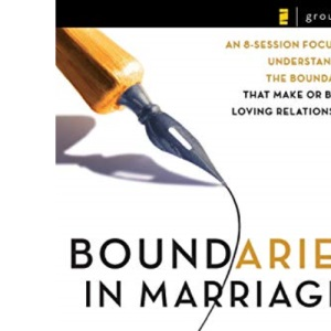 BOUNDARIES IN MARRIAGE PARTICIPANTS GUID: Participant's Guide