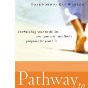 Pathway to Purpose for Women: Connecting Your To-do List, Your Passions and God's Purposes for Your Life