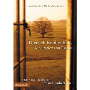 Dietrich Bonhoeffer's Meditations on Psalms