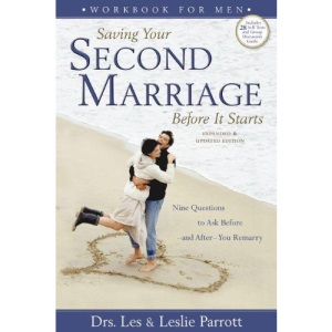 Saving Your Second Marriage Before it Starts: Workbook for Men: Nine Questions to Ask Before and After You Remarry