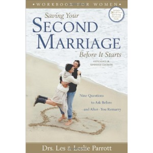 Saving Your Second Marriage Before it Starts: Workbook for Women: Nine Questions to Ask Before and After You Remarry