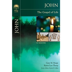John: The Gospel of Life (Bringing the Bible to Life)