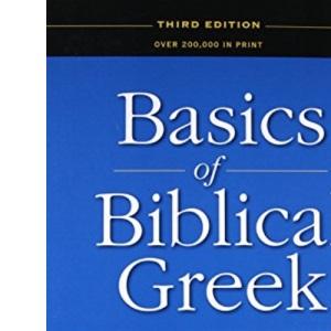 Basics of Biblical Greek Grammar 3rd ed