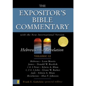 The Expositor's Bible Commentary: Hebrews-Revelation v. 12 (Expositor's Bible Commentary S.): With the New International Version of the Holy Bible