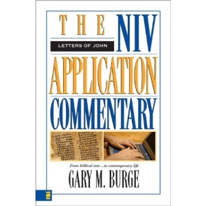 The Letters of John: From Biblical Text-- to Contemporary Life (The NIV Application Commentary)