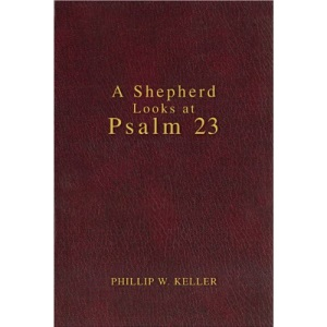A Shepherd Looks at Psalm 23 (Contemporary Classic)