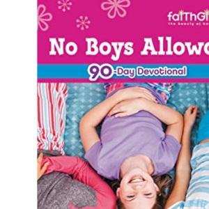 No Boys Allowed Devotions for Girls (Faithgirlz!)