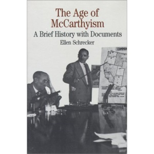 The Age of McCarthyism: A Brief History with Documents (Bedford Books in American History)