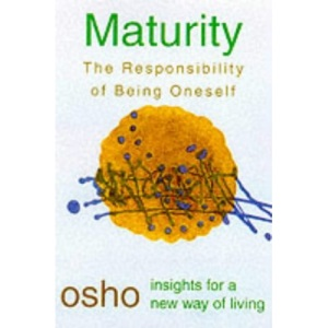 Maturity: Responsibility Being on (Insights for a New Way of Living)