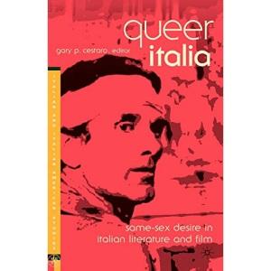 Queer Italia: Same-sex Desire in Italian Literature and Film (Italian and Italian American Studies)