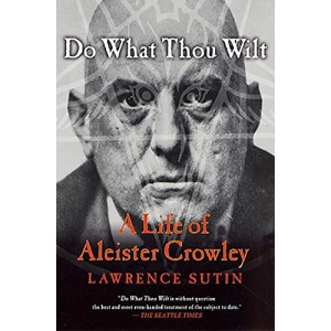 DO WHAT THOU WILT P: A Life of Aleister Crowley