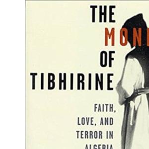 The Monks of Tibhirine: Faith, Love and Terror in Algeria
